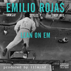 Emilio Rojas ft. IAMSU!, Styles P & Troy Ave - Lean on Em Artwork