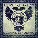 E.M.S. Crew - Global Epidemic Artwork