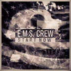 E.M.S. Crew - Start Now Artwork