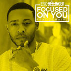 Eric Bellinger ft. 2 Chainz - Focused on You Artwork