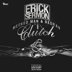 Erick Sermon - Clutch ft. Method Man & Redman Artwork