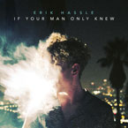 Erik Hassle - If Your Man Only Knew Artwork