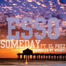 ESSO ft. El Prez - Someday Artwork