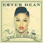 Ester Dean - Get My Dough Artwork