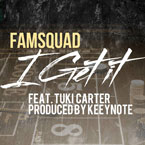 Famsquad ft. Tuki Carter - I Get It Artwork