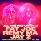 Fat Joe & Remy Ma - All The Way Up (Remix) ft. Jay Z, French Montana & Infared Artwork