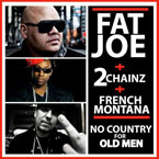 Fat Joe ft. 2 Chainz &amp; French Montana - No Country For Old Men Artwork