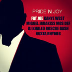 Fat Joe ft. Kanye West, Miguel, Jadakiss, Mos Def, Roscoe Dash & Busta Rhymes - Pride N Joy Artwork