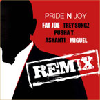Fat Joe ft. Trey Songz, Pusha T, Ashanti, Miguel - Pride N Joy (Remix) Artwork