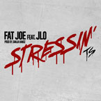 Fat Joe ft. Jennifer Lopez - Stressin Artwork
