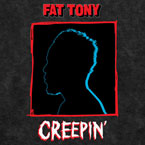 Fat Tony ft. Stunnaman & Tom Cruz - Creepin' Artwork
