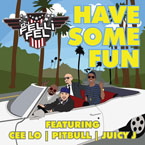 DJ Felli Fel ft. Pitbull, Juicy J & Cee Lo - Have Some Fun Artwork