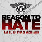 DJ Felli Fel ft. Ne-Yo, Tyga & Wiz Khalifa - Reason to Hate Artwork