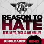DJ Felli Fel ft. Ne-Yo, Tyga & Wiz Khalifa - Reason to Hate (Ringleader Remix) Artwork