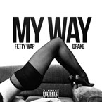 Fetty Wap - My Way (Remix) ft. Drake Artwork