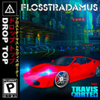 Flosstradamus ft. Travis Porter - Drop Top Artwork