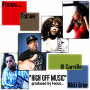 Focus… ft. Torae, iLL Camille & Nikki Grier - High Off Music Artwork