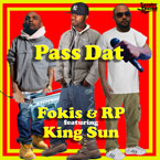 Fokis &amp; RP ft. King Sun - Pass Dat Artwork