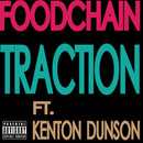 The Foodchain ft. Kenton Dunson - Traction Artwork