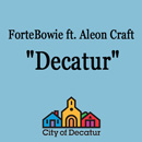 ForteBowie ft. Aleon Craft - Decatur Artwork