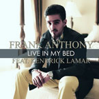 Frank Anthony ft. Kendrick Lamar - Live in My Bed Artwork