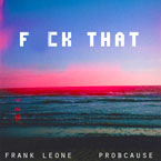 Frank Leone ft. ProbCause - F**k That Artwork