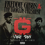 Freddie Gibbs & The World's Freshest - G Like That Artwork