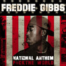 Freddie Gibbs - National Anthem (F*ck the World) Artwork