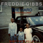 Freddie Gibbs ft. Dana Williams - The Hard Artwork