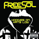 Freesol - Hoodies On, Hats Low Artwork