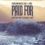 French Montana - Paid For ft. Max B & Chinx Artwork