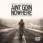 Frenchie ft. B.o.B & Chanel West Coast - Ain't Goin' Nowhere Artwork