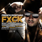 French Montana ft. Mavado, Ace Hood, Snoop Dogg & Scarface - F**k What Happen Tonight Artwork
