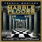 French Montana ft. Rick Ross, Lil Wayne, 2 Chainz - Marble Floors Artwork