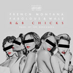 French Montana ft. Fabolous & Wale - R&B Chicks Artwork