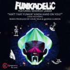 Funkadelic - Ain't That Funkin' Kinda Hard On You? (Louie Vega Remix) ft. Kendrick Lamar Artwork