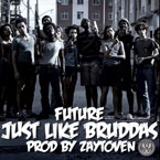 Future - Just Like Bruddas Artwork
