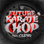 Future ft. Casino - Karate Chop Artwork