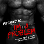 Futuristic ft. KYLE &amp; SK4MC - I&#8217;m a Problem Artwork