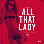 Game ft. Lil Wayne, Big Sean, Fabolous &amp; Jeremih - All That (Lady) Artwork