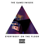 The Game x Migos - Everybody On The Floor Artwork