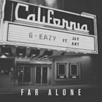 G-Eazy ft. Jay Ant - Far Alone Artwork