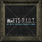 Gee Watts ft. Kendrick Lamar - Watts R.I.O.T. Artwork