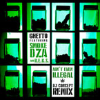 Ghetto - Ain't Even Illegal (DJ Concept Remix) ft. Smoke DZA & REKS Artwork