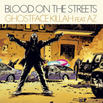 Ghostface Killah ft. AZ - Blood on the Streets Artwork