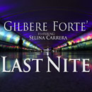 Gilbere Forte` ft. Selina Carrera - Last Nite Artwork