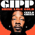 Gipp ft. Cee-Lo Green - Shine Like Gold Artwork