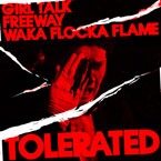 Girl Talk & Freeway ft. Waka Flocka Flame - Tolerated Artwork