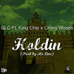 GLC ft. King Chip & Chevy Woods - Holdin Artwork