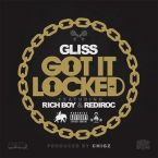 Gliss - Got It Locked ft. Rich Boy & RediRoc Artwork